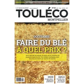 ToulÉco Montpellier n° 03 le Mag - Occitanie: faire du blé à quel prix ?