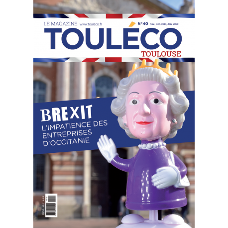 ToulÉco n°40 le Mag - BREXIT, l'impatience des entreprises d'Occitanie