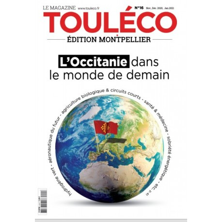 ToulÉco n°15 Montpellier le Mag - L'Occitanie dans le monde de demain
