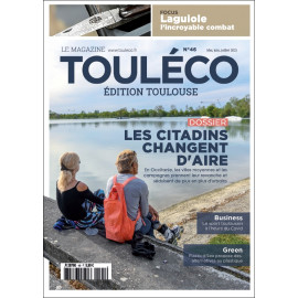 ToulÉco n°46 le Mag - Occitanie : les citadins changent d'Aire