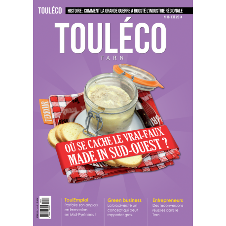 ToulÉco Tarn n°16 - Où se cache le vrai-faux Made in Toulouse?