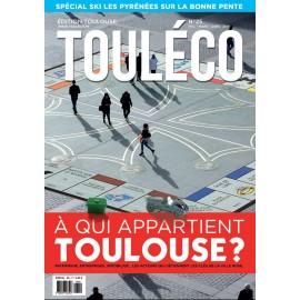 Touléco n°25 le Mag Version numérique - A qui appartient Toulouse ?