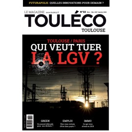 ToulÉco n°32 le Mag - Qui Veut tuer la LGV ?