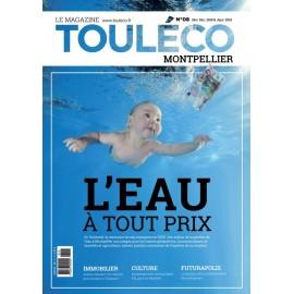 ToulÉco n°8 Montpellier le Mag - L'Eau à tout prix