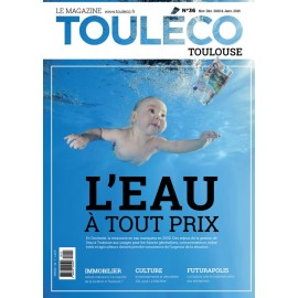 ToulÉco n°36 le Mag - L'Eau à tout prix